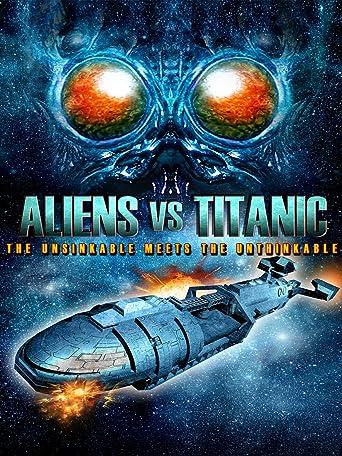 Aliens vs. Titanic
