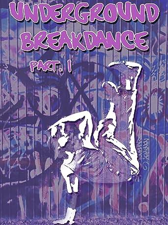 Underground Breakdance: Part 1 [OV/OmU]