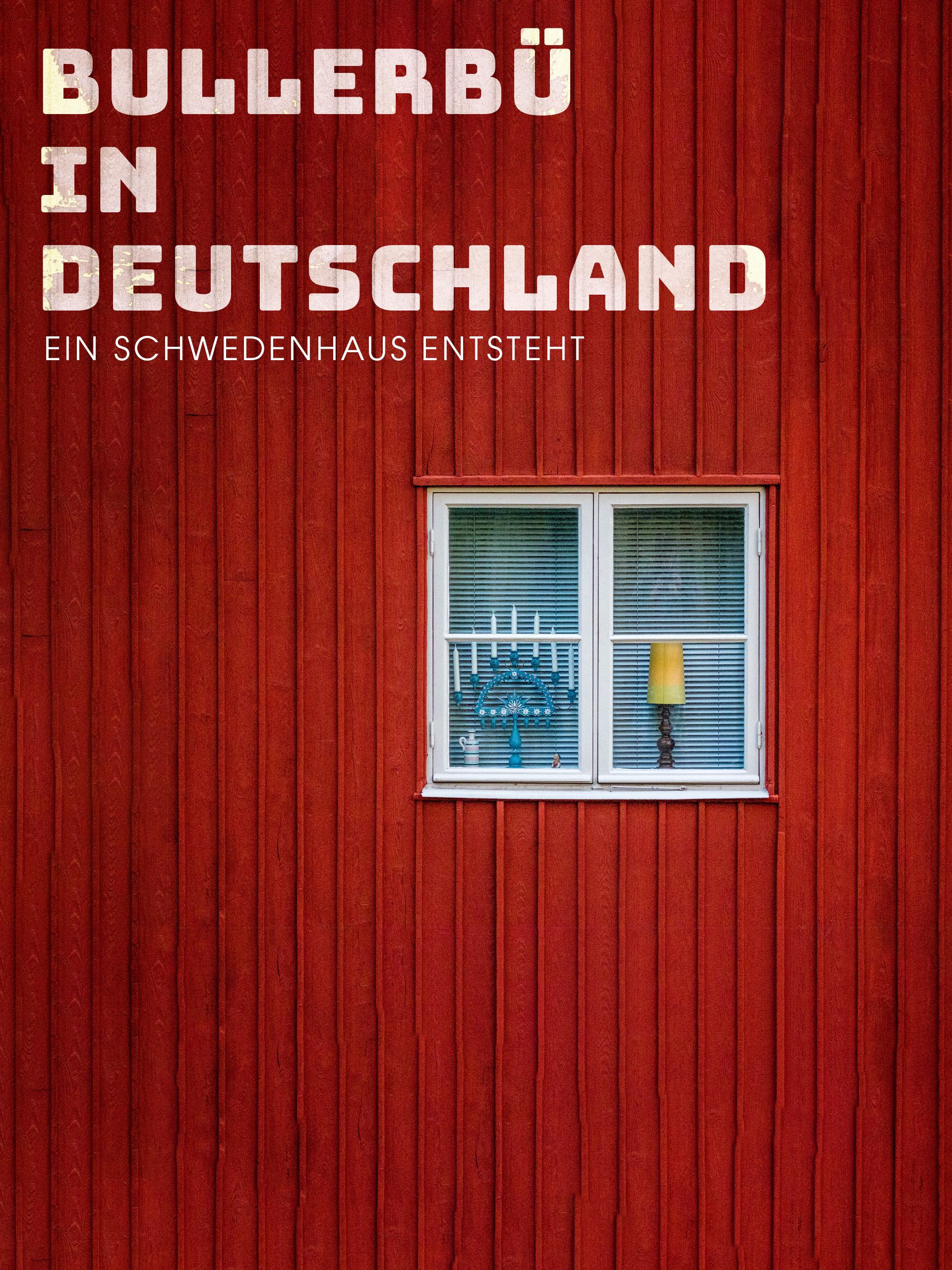 Bullerbü in Deutschland - Ein Schwedenhaus entsteht