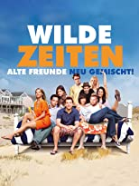 Wilde Zeiten: Alte Freunde neu gemischt!