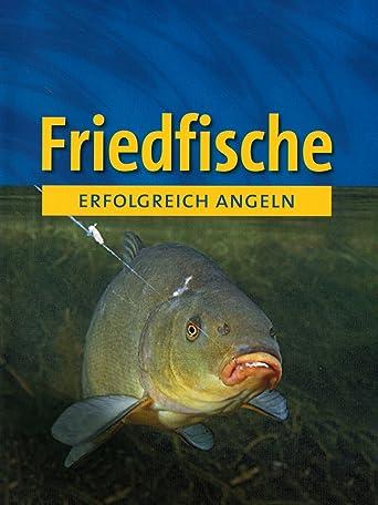 Erfoglreich Angeln - Friedfische