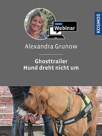 Ghosttrailer - Hund dreht nicht um. Mantrailing mit Alexandra Grunow