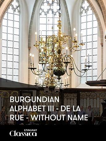 Burgundisches Alphabet III - De la Rue: Ohne Titel