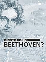 Eine Welt ohne Beethoven?