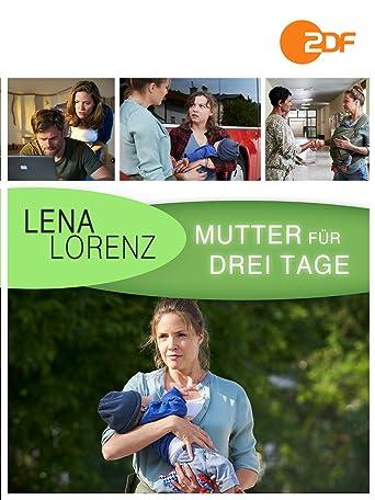 Lena Lorenz: Mutter für drei Tage