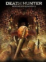 Death Hunter - Werewolves Vs. Vampires