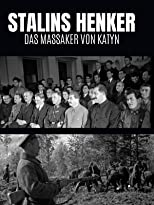 Stalins Henker. Das Massaker von Katyn
