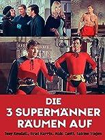 Die drei Supermänner räumen auf