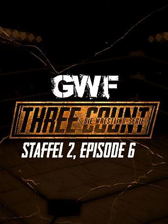 GWF Three Count - Die Wrestling-Serie, Staffel 2, Episode 6