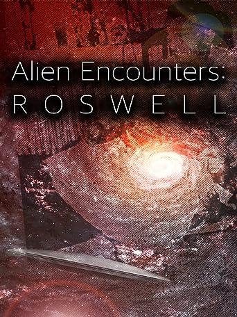 Alien Encounters: Roswell