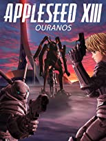 Appleseed XIII - Film 2: Ouranos