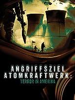 Angriffsziel Atomkraftwerk: Terror in Amerika