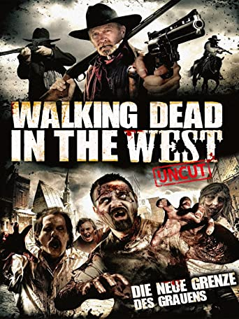 Walking Dead in the West: Die neue Grenze des Grauens (Uncut)