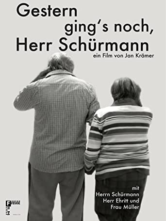 Yesterday, Was Kinda Fine, Mr. Schuermann (Gestern Gings Noch, Herr Schuermann) [OV]