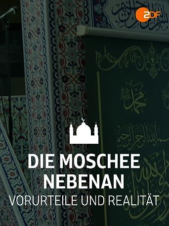 Die Moschee nebenan - Vorurteile und Realität