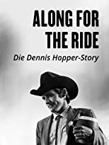 Along For The Ride - Die Dennis Hopper-Story