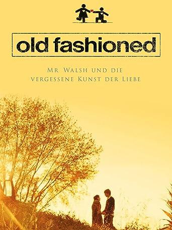 Old Fashioned: Mr. Walsh und die vergessene Kunst der Liebe