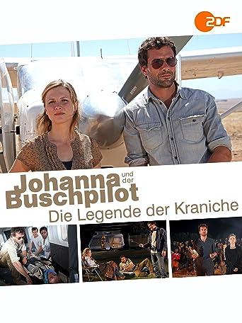 Johanna und der Buschpilot - Die Legende der Kraniche