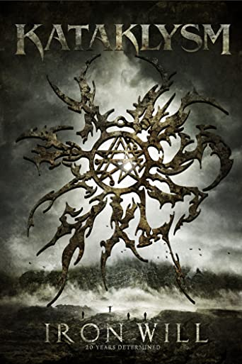 Kataklysm: Iron Will: 20 Years Determined [OV]