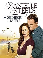 Danielle Steel's Im sicheren Hafen