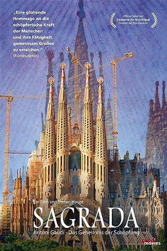 Sagrada: Antoni Gaudí-Das Geheimnis der Schöpfung