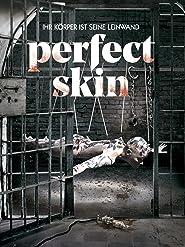 Perfect Skin - Ihr Körper ist seine Leinwand