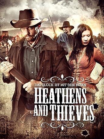 Heathens & Thieves - Das Glück ist mit dem Bösen