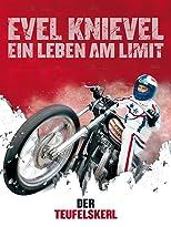 Evel Knievel: Ein Leben am Limit