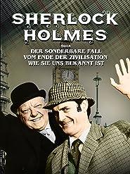 Sherlock Holmes und Das Ende der Zivilisation in der uns bekannten Form