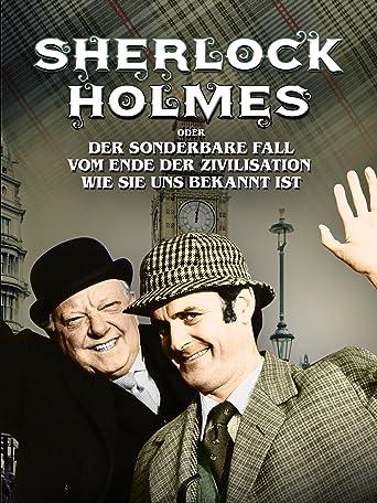 Sherlock Holmes oder Der sonderbare Fall vom Ende der Zivilisation wie sie uns bekannt ist