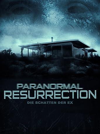 Paranormal Resurrection - Die Schatten der Ex