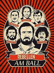 Rebellen am Ball