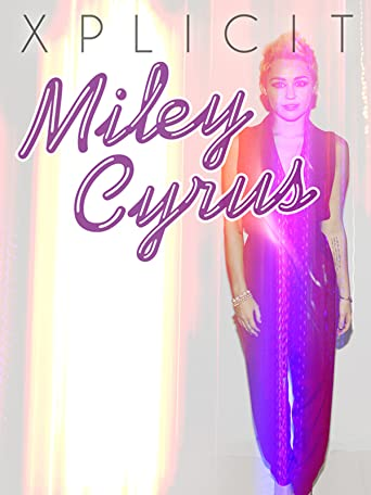 Miley Cyrus: Xplicit [OV/OmU]