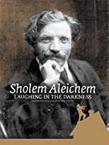 Sholem Aleichem: Laughing in the Darkness [OV]