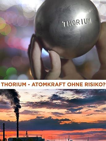 Thorium: Atomkraft ohne Risiko?