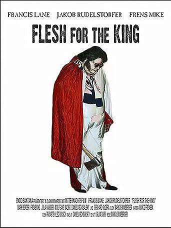 Flesh for the King