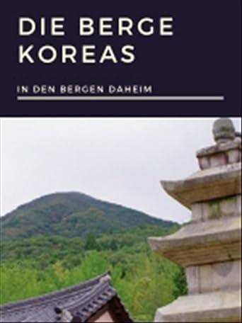 In den Bergen daheim - Die Berge Koreas