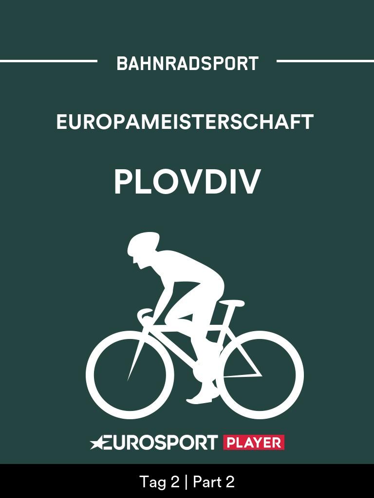 Bahnradsport: Europameisterschaft in Plovdiv (BUL)
