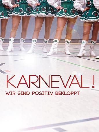 Karneval - Wir sind positiv bekloppt!