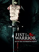Fist Of The Warrior - Er ist die ultimative Waffe