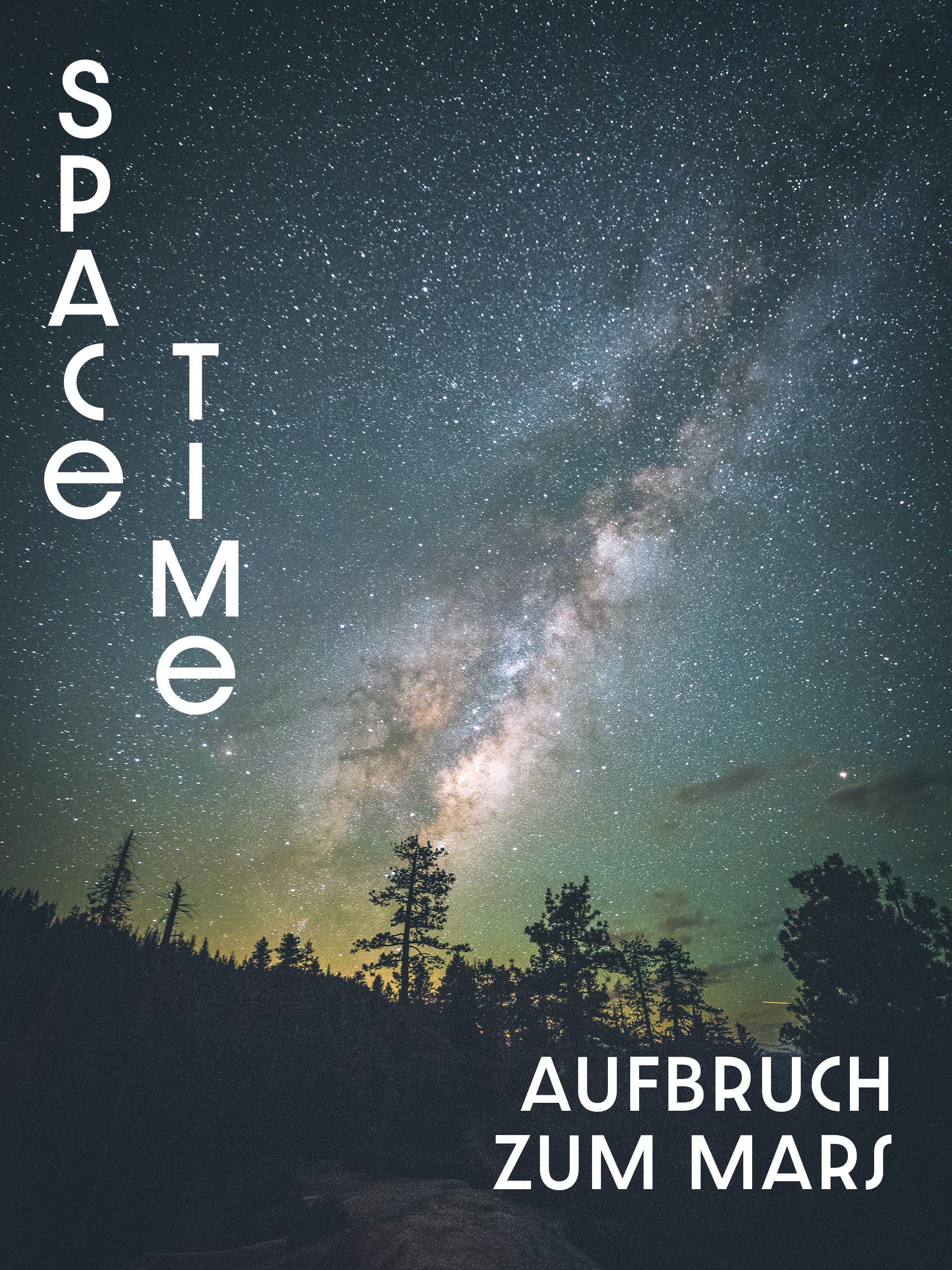 Spacetime: Aufbruch zum Mars - Ein Planet wird erobert