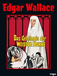 Edgar Wallace: Das Geheimnis der weißen Nonne