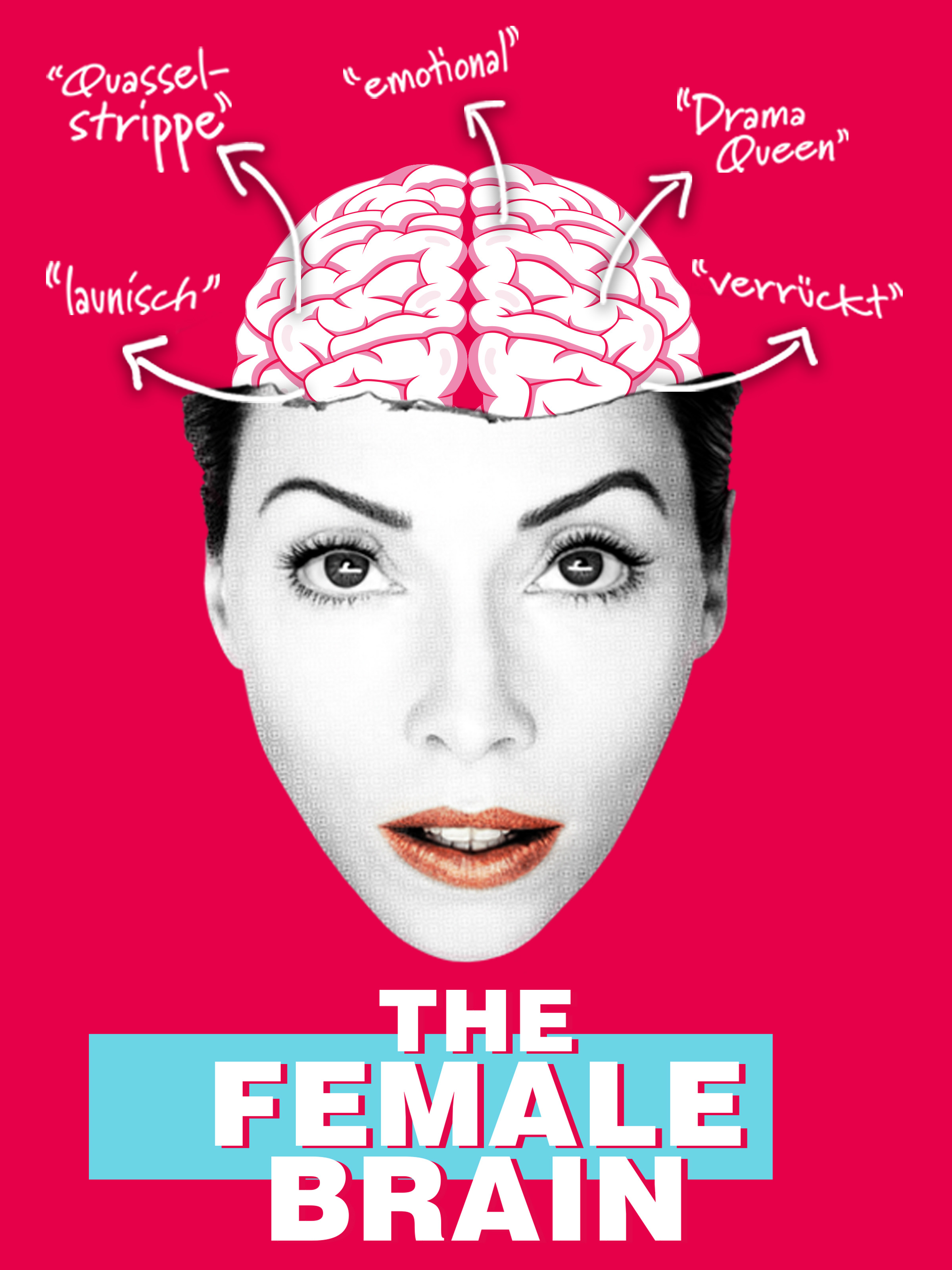 The Female Brain - Warum Frauen anders sind als Männer