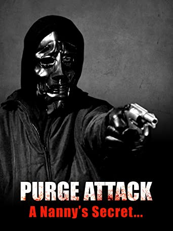 Purge Attack - A Nanny´s Secret