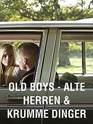 Old Boys - Alte Herren & krumme Dinger
