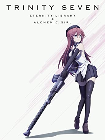 Trinity Seven - Eternity Library & Alchemic Girl