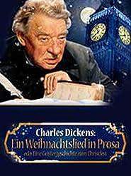 Charles Dickens: Ein Weihnachtslied in Prosa oder Eine Geistergeschichte zum Christfest