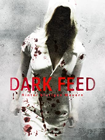 Dark Feed - Hinter blutigen Mauern