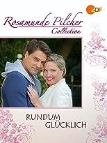 Rosamunde Pilcher: Rundum glücklich