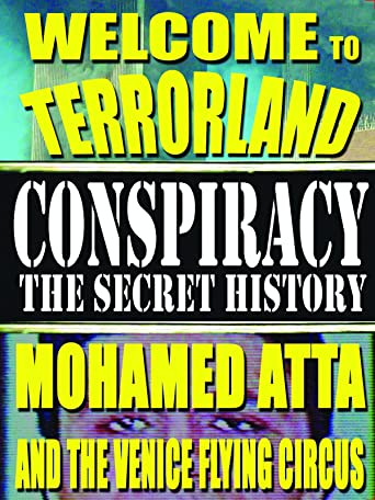 Conspiracy the Secret History: Welcome To Terrorland - Mohamed Atta and the Venice Flying Circus [OV]